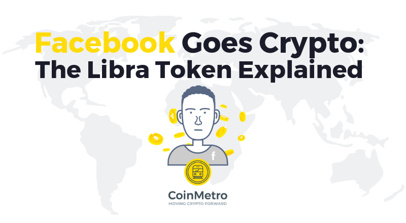 Facebook Goes Crypto: The Libra Token Explained