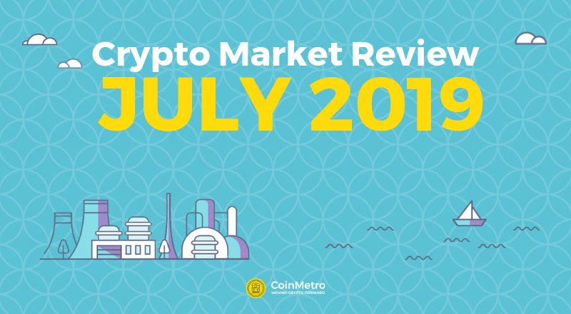 July 2019 Crypto Market Review