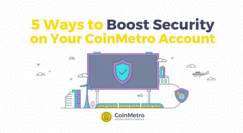 5 Ways to Boost Security on Your CoinMetro Account