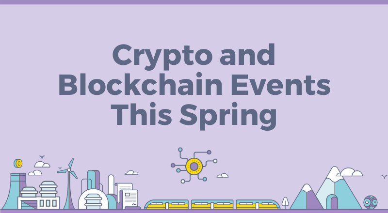 Crypto blockchain events spring 2020