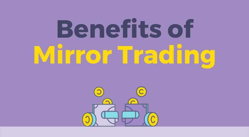 Benefits of mirror trading