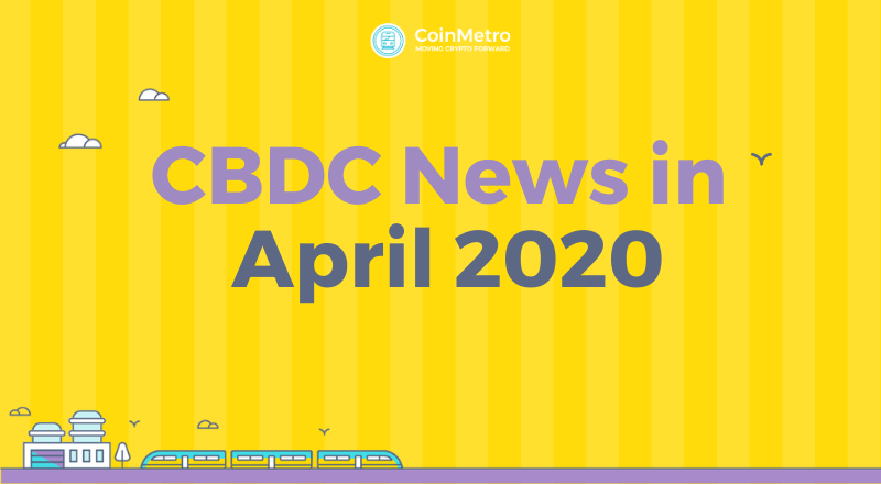 CBDC News in April 2020