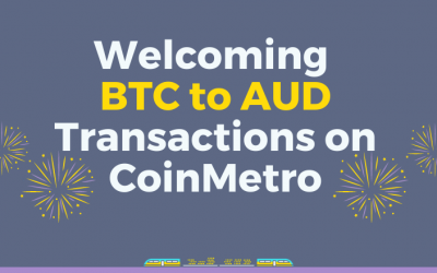 Welcoming BTC to AUD Transactions on CoinMetro