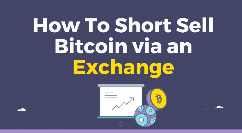 Can you sell bitcoins short isongo mining bitcoins